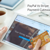 PayPal vs Stripe - Which is a better Payment Gateway for Ecommerce in 2021?