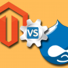Magento Vs Drupal - Key Difference to Know & Make Best Choice