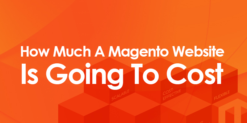 how-much-a-magento-website-is-going-to-cost