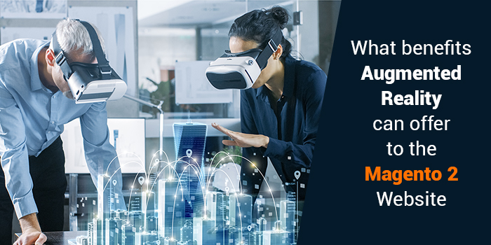 Augmented Reality can offer to the Magento 2 Website