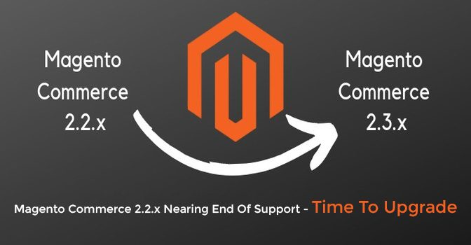 Magento Commerce 2.2.x Nearing End Of Support