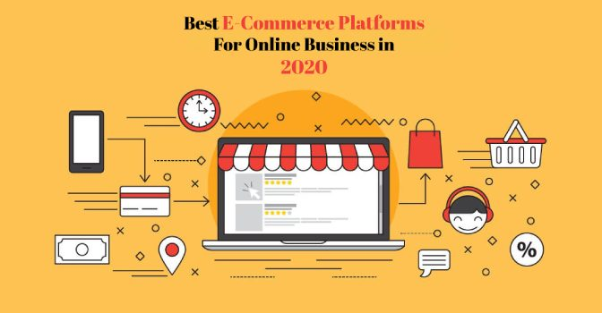 Best E-Commerce Platforms For Online Business In 2020