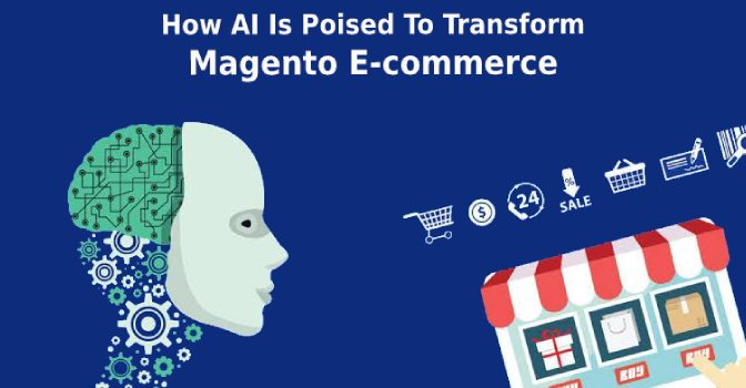 How AI Is Poised To Transform Magento Ecommerce