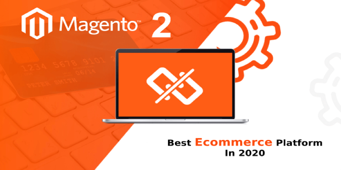 What Makes Magento 2 The Best Ecommerce Platform In 2020