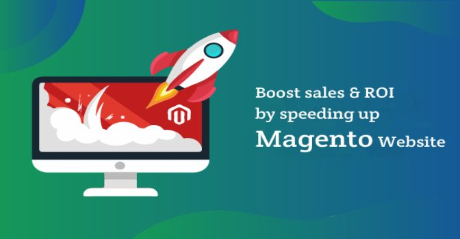 Tips to Enhance Speed of a Magento Website to Boost Sales & ROI