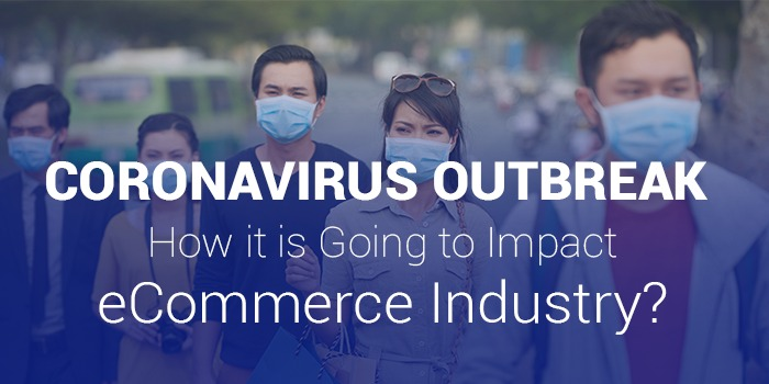 Coronavirus Outbreak- How it is going to impact E-commerce Industry