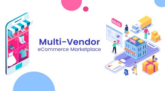 Magento Multi-Vendor Marketplace is beneficial for Ecommerce