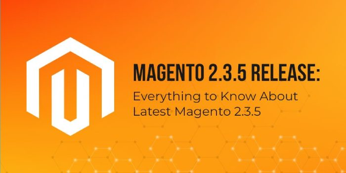 Magento 2.3.5 Released with New Features and Upgrades