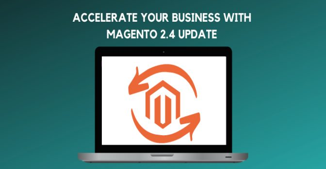 Magento 2.4 Help Merchants to Accelerate their Ecommerce Business