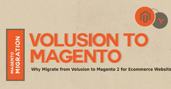 Why Migrate from Volusion to Magento 2 for E-commerce Website