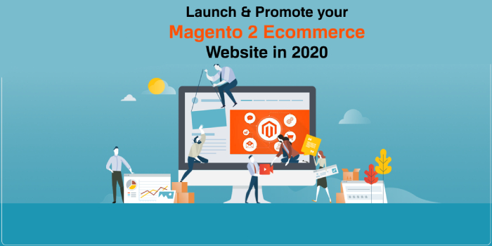 How to Launch & Promote your Magento 2 Ecommerce Website in 2020?