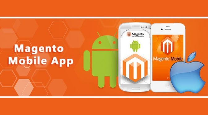 Top Benefits of Using Magento Mobile App