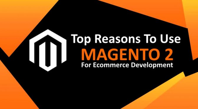Why Brands Prefer Magento 2 CMS for E-commerce Development in 2021?