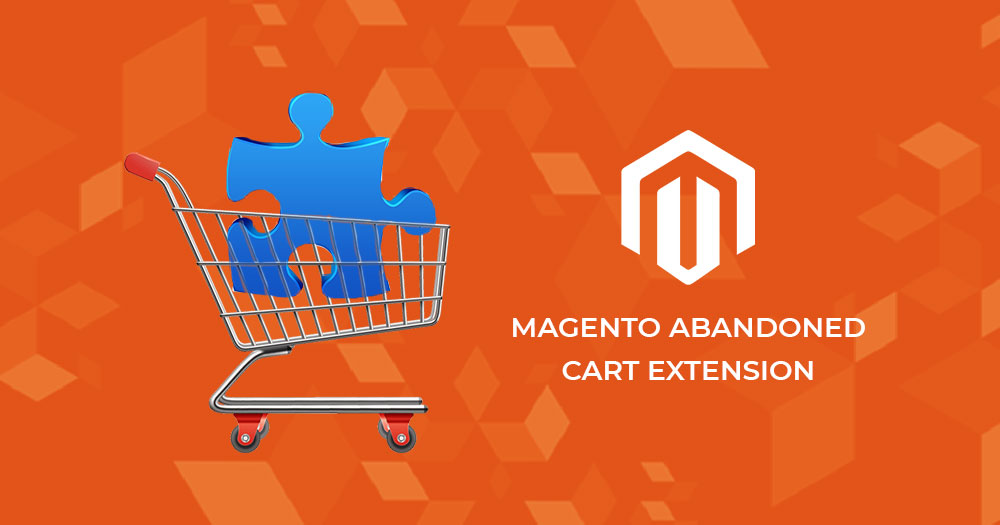 All You Need to Know about Magento 2 Abandoned Cart Extension