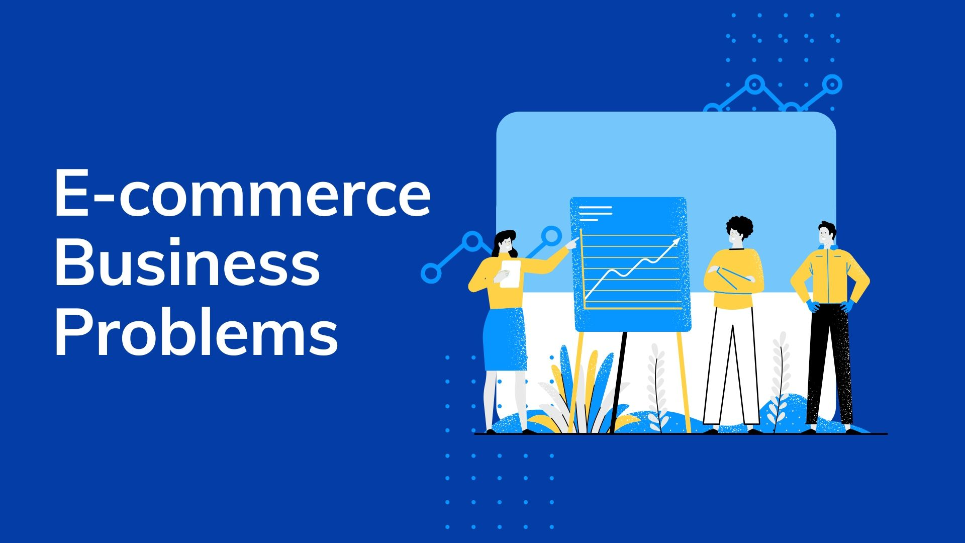 Common eCommerce Business Challenges Threatening Small Businesses in India